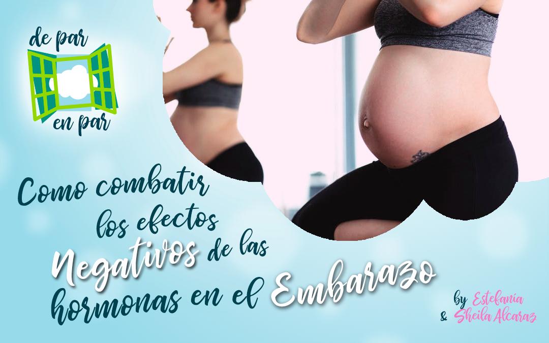 Cómo combatir los efectos negativos de las hormonas en el embarazo