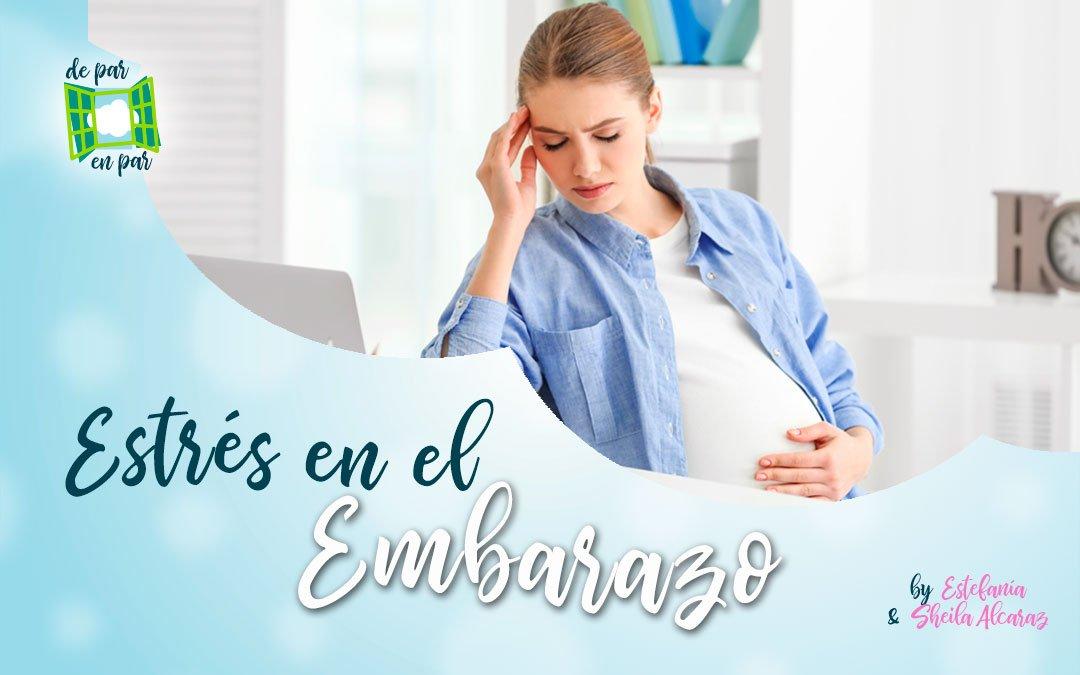 Estrés en el embarazo