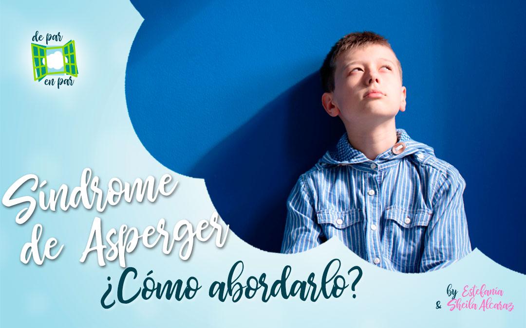 Síndrome de Asperger: cómo abordarlo